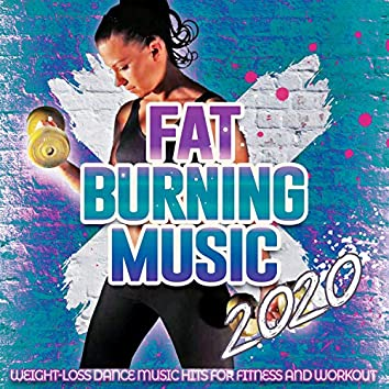 Fat Burning Music 2020 - Weight Loss Dance Music Hits For Fitness And Workout