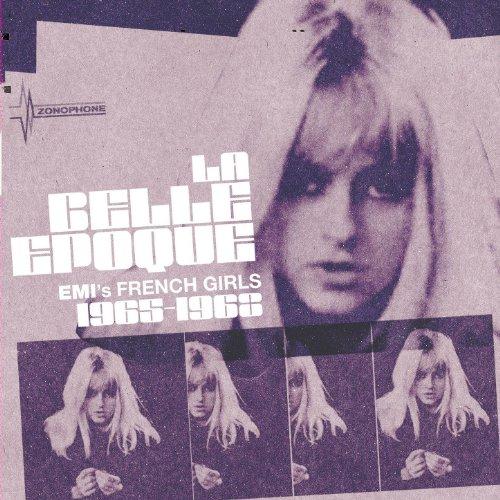 La Belle Epoque - EMI's French Girls 1965-68