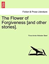 The Flower of Forgiveness [And Other Stories].
