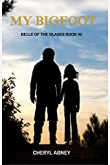 My Bigfoot: Belle of the Glades Book #2 Kindle Edition