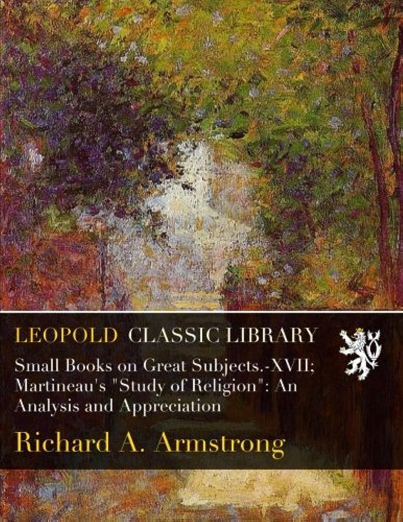 マウスピース病者作家Small Books on Great Subjects.-XVII; Martineau's