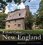 A Home Called New England: A Celebration of Hearth and History