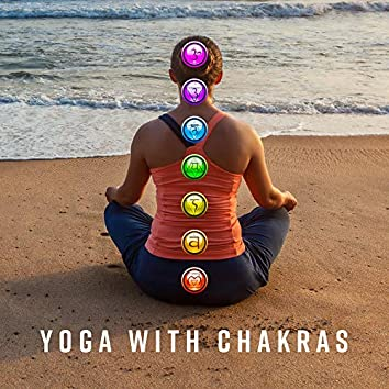 Yoga with Chakras: Music That Helps You Activate and Balance Your Chakras