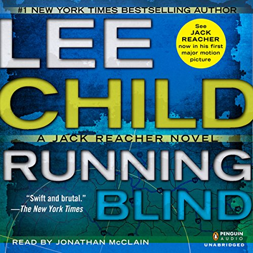 Running Blind     Jack Reacher, Book 4              By:                                                                                                                                 Lee Child                               Narrated by:                                                                                                                                 Johnathan McClain                      Length: 13 hrs and 45 mins     4,709 ratings     Overall 4.4