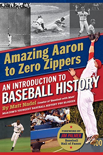Amazing Aaron to Zero Zippers: An Introduction to Baseball History (English Edition)