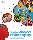 Children's Book of Philosophy: An Introduction to the World's Greatest Thinkers and their
