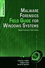 Malware Forensics Field Guide for Windows Systems: Digital Forensics Field Guides