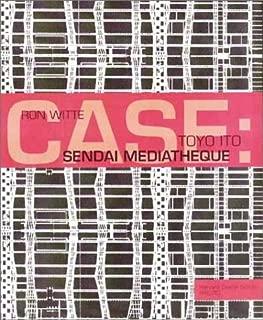 Toyo Ito: Sendai Mediatheque (Case Series)