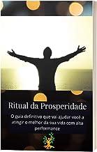Ritual Da Prosperidade: O Método exclusivo que vai acabar definitivamente com a falta de foco, a procrastinação e os obstá...