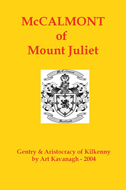 McCalmont of Mount Juliet (The Gentry & Aristocracy of Kilkenny) (English Edition)