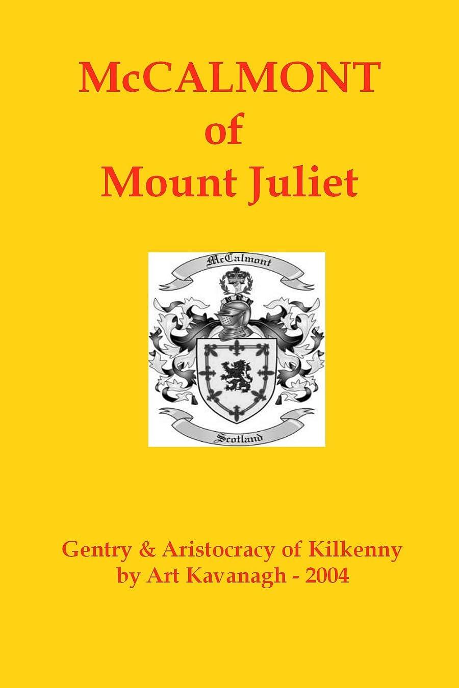 士気錆び人気のMcCalmont of Mount Juliet (The Gentry & Aristocracy of Kilkenny) (English Edition)
