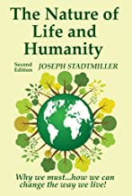 The Nature of Life and Humanity