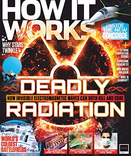 How It Works Magazine : Deadly Radiation 2021: how invisible electro Magnetite...