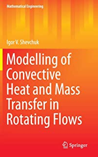 Modelling of Convective Heat and Mass Transfer in Rotating Flows (Mathematical Engineering)