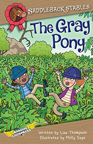 The Gray Pony (US version) (Saddleback Stables Book 7) by [Lisa Thompson, Reading Eggs, Molly Sage]