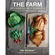 The Farm: Rustic Recipes for a Year of Incredible Food