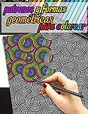 Patrones y formas geométricas para colorear: Libro de colorear geométrico para adultos - 50 páginas de patrones geométricos para colorear para relajarse y luchar contra el estrés y la ansiedad.