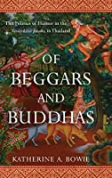 Of Beggars and Buddhas: The Politics of Humor in the Vessantara Jataka in Thailand (New Perspectives in Se Asian Studies)