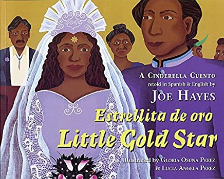 Estrellita de oro / Little Gold Star: A Cinderella Cuento (English and Spanish Edition