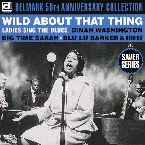 Wild About That Thing: Ladies Sing the Blues