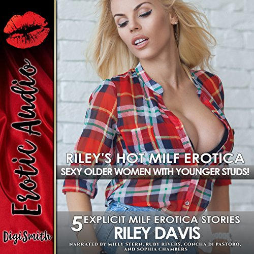 Riley's Hot MILF Erotica     Sexy Older Women with Younger Studs!              By:                                                                                                                                 Riley Davis                               Narrated by:                                                                                                                                 Milly Stern,                                                                                        Ruby Rivers,                                                                                        Concha di Pastoro,                   and others                 Length: 2 hrs and 22 mins     Not rated yet     Overall 0.0