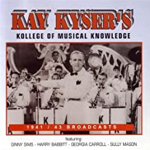 Kay Kyser's Kollege of Musical Knowledge: 1941 / 43 Broadcasts
