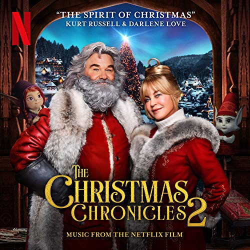The Spirit of Christmas (Music from the Netflix Film The Christmas Chronicles 2)