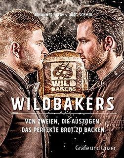 Wildbakers: Von zweien, die auszogen, das perfekte Brot zu backen Gräfe und Unzer Einzeltitel