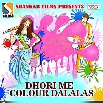 Dhori Me Colour Dalalas