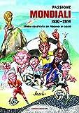 Photo Gallery passione mondiali 1930-2014: storia illustrata dei mondiali di calcio
