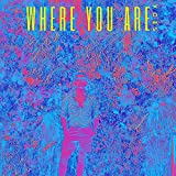 Where You Are [Explicit]