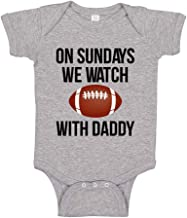 On Sundays We Watch Football with Daddy Baby Bodysuit Infant One Piece or Toddler T-Shirt