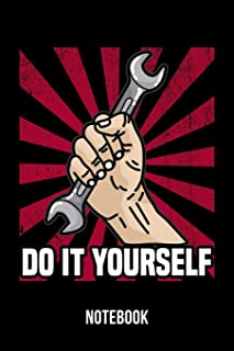 Do It Yourself - Notebook: Spanner | Funny Personal Organizer For Workman And Craftsman