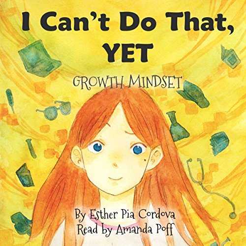 I Can't Do That, Yet: Growth Mindset audiobook cover art