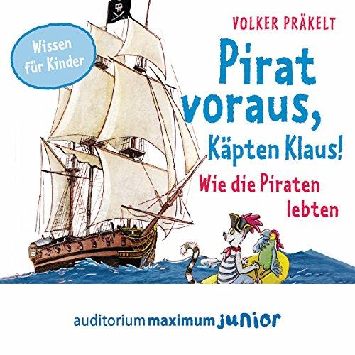 Pirat voraus, Käpten Klaus! Wie die Piraten lebten Titelbild