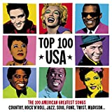 Top 100 USA (The 100 American Greatest Songs: Country, Rock'n'Roll, Jazz, Soul, Funk, Twist, Madison...)