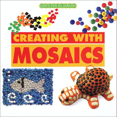 Crafts for All Seasons - Creating with Mosaics
