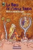 La Bible de l'oncle Simon - Récits de l'Ancien Testament - Flammarion - 19/06/1998