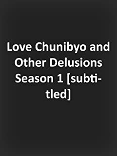 Love, Chunibyo and Other Delusions Season 1 [subtitled]