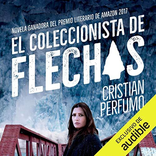 El Coleccionista de Flechas [The Arrow Collector] cover art