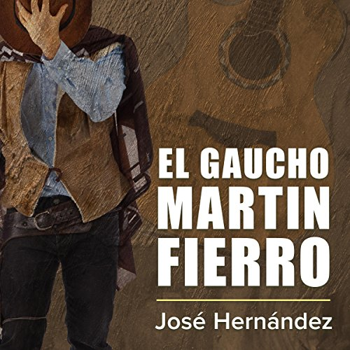 El gaucho Martin Fierro [The Cowboy Martin Fierro] audiobook cover art