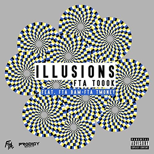Illusions (feat. FTA BAM, FTA TMONEY) [Explicit]