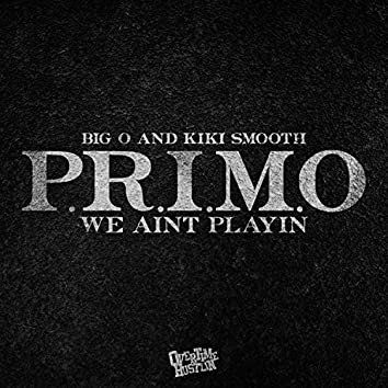 Primo We Ain't Playing (feat. Big O)