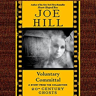Voluntary Committal     A Short Story from '20th Century Ghosts'              By:                                                                                                                                 Joe Hill                               Narrated by:                                                                                                                                 David LeDoux                      Length: 1 hr and 57 mins     50 ratings     Overall 4.4