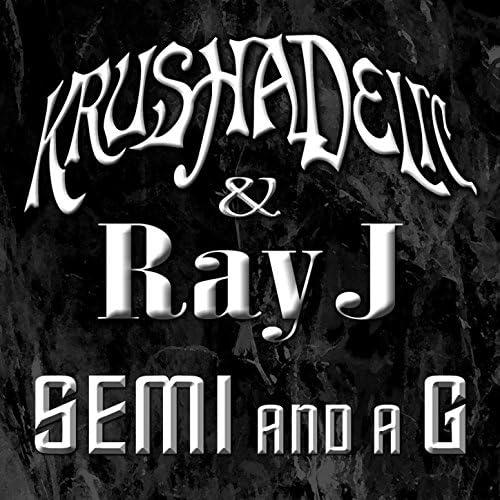 Krushadelic & Ray J
