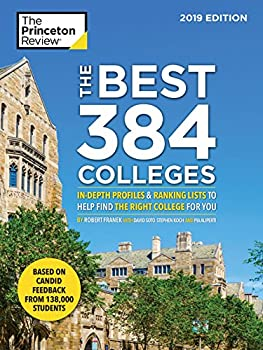 The Best 384 Colleges 2019 Edition  In-Depth Profiles & Ranking Lists to Help Find the Right College For You  College Admissions Guides