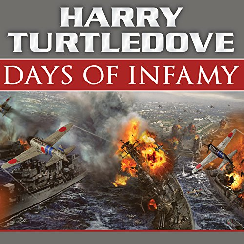 Days of Infamy: A Novel of Alternate History cover art