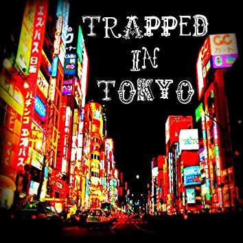 Trrapped in Tokyo