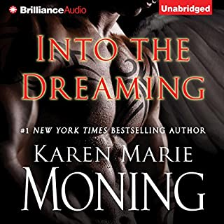 Into the Dreaming                   Written by:                                                                                                                                 Karen Marie Moning                               Narrated by:                                                                                                                                 Phil Gigante                      Length: 3 hrs and 11 mins     3 ratings     Overall 4.3