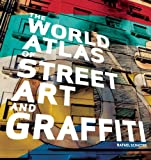 The World Atlas of Street Art and Graffiti - Insight Editions - 10/09/2013